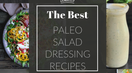 The Best Paleo Salad Dressing Recipes